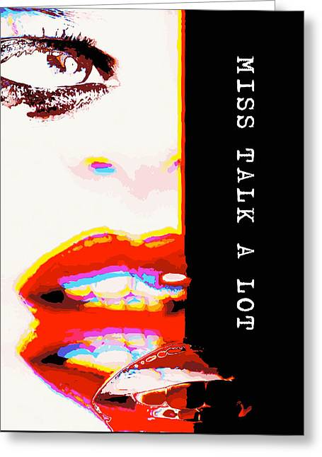 Miss Talk A Lot Greeting Card by ISAW Gallery