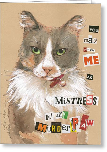 Mistress Fluffy Murderpaw Greeting Card by Tracie Thompson