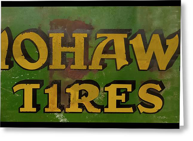 Greeting Card featuring the photograph Mohawk Tires Antique Sign by Chris Flees