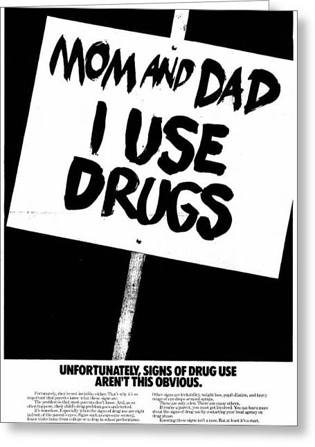 Mom And Dad I Use Drugs Ad  Greeting Card