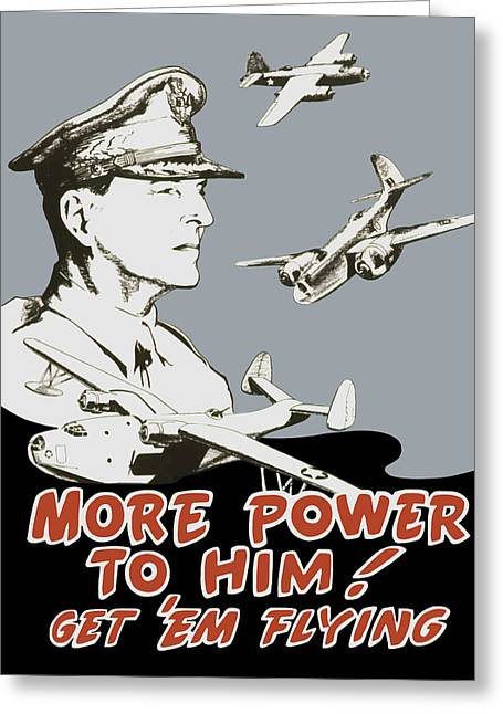 More Power To Him - General Douglas Macarthur  Greeting Card