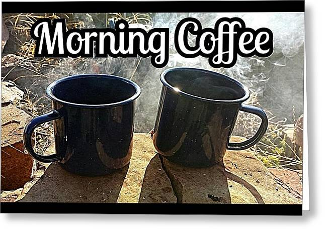 Morning Coffee Greeting Card by Scott D Van Osdol