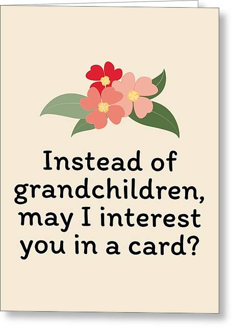 Mother's Day Card - Funny Mother's Birthday Card - Funny Mom Card - Instead Of Grandchildren Greeting Card