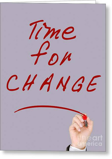 Motivational - Time For Change  Greeting Card by Celestial Images