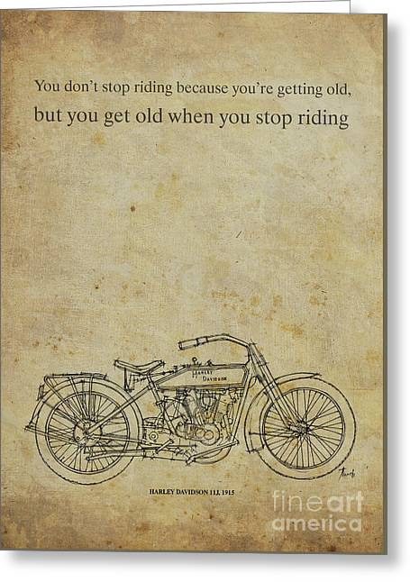 Motorcycle Quote. You Don't Stop Riding Because... Greeting Card