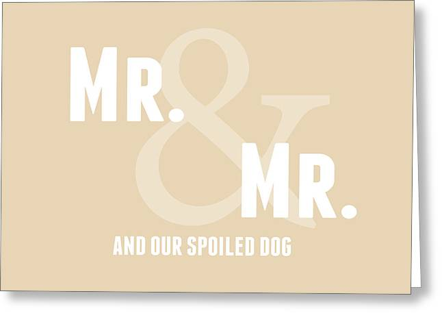 Mr And Mr And Dog- Sand Greeting Card by Linda Woods