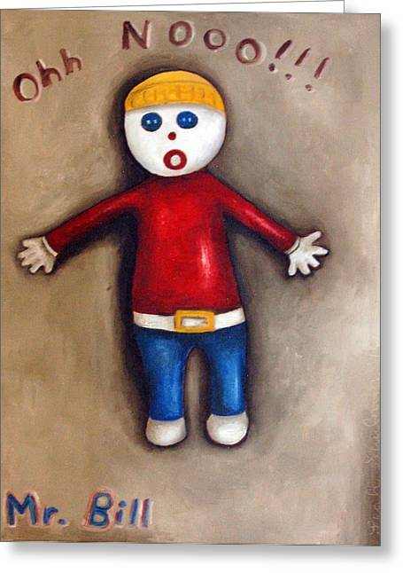 Mr. Bill Greeting Card by Leah Saulnier The Painting Maniac