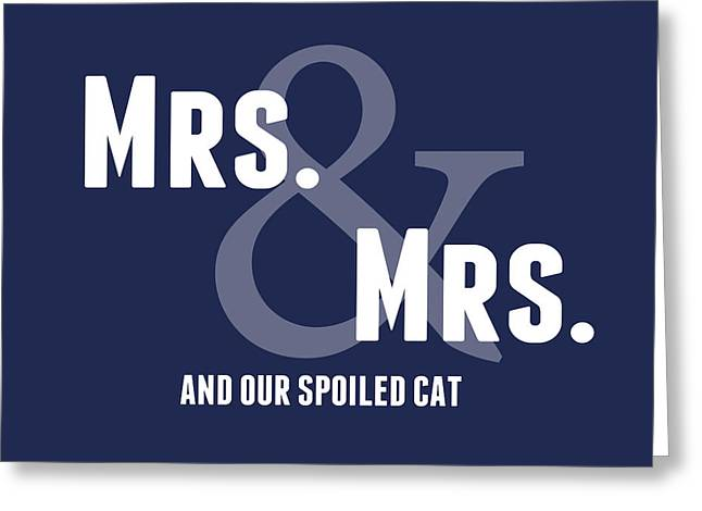 Mrs And Mrs And Cat- Blue Greeting Card by Linda Woods