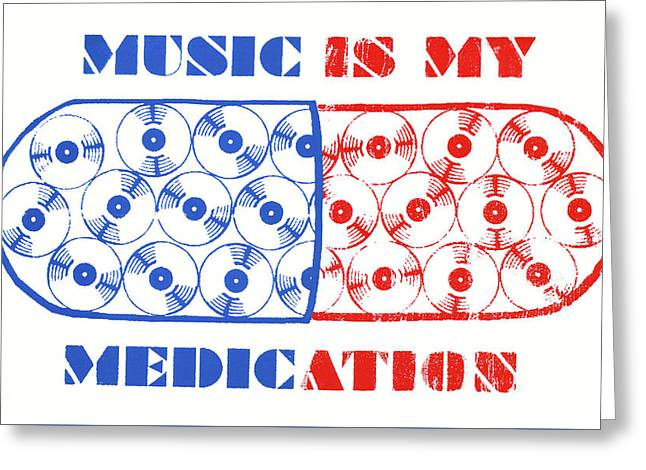 Music Is My Medication Greeting Card by Will Demos