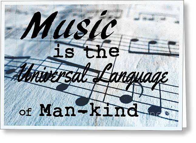 Music Is The Universal Language Of Man-kind Greeting Card