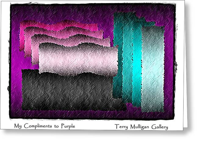 My Compliments To Purple Greeting Card by Terry Mulligan