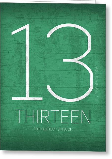 My Favorite Number Is Number 13 Series 013 Thirteen Graphic Art Greeting Card by Design Turnpike