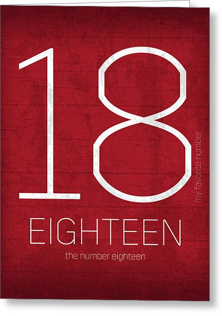 My Favorite Number Is Number 18 Series 018 Eighteen Graphic Art Greeting Card by Design Turnpike