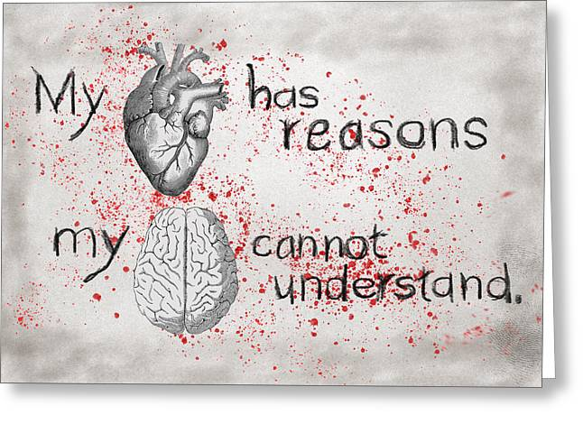 My Heart Has Reasons Greeting Card
