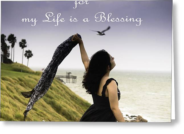 My Life A Blessing Greeting Card by Leticia Latocki