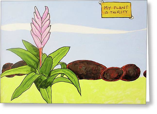My Plant Is Thirsty Greeting Card