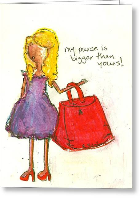 My Purse Is Bigger Than Yours Greeting Card