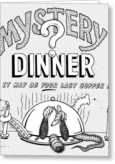 Mystery Dinner  Greeting Card by Cristophers Dream Artistry