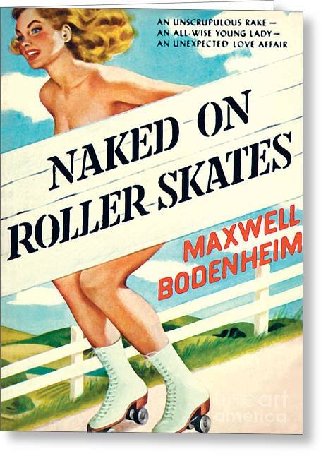 Greeting Card featuring the painting Naked On Roller Skates by Peter Driben