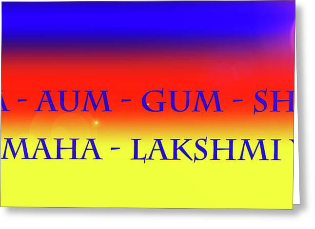 Namaha - Lakshmi Yei - Maha - Aum - Gum - Shreem Greeting Card by Sir Josef - Social Critic -  Maha Art