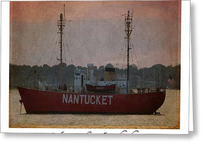 Nantucket Lightship  Greeting Card by Lori Whalen