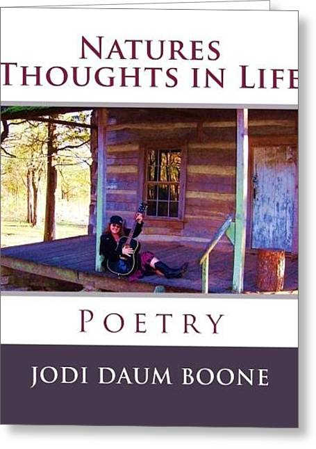 Natures Thoughts In Life Poetry Greeting Card by Jodi Daum Boone