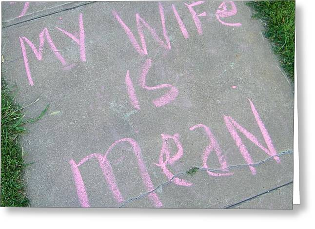 Neighbor's Opinion Of Wife Greeting Card by Lenore Senior