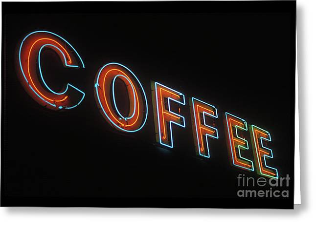 Greeting Card featuring the photograph Neon Coffee by Jim and Emily Bush