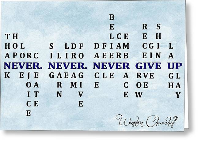 Never Give Up Cool Blue Greeting Card by Dan Sproul