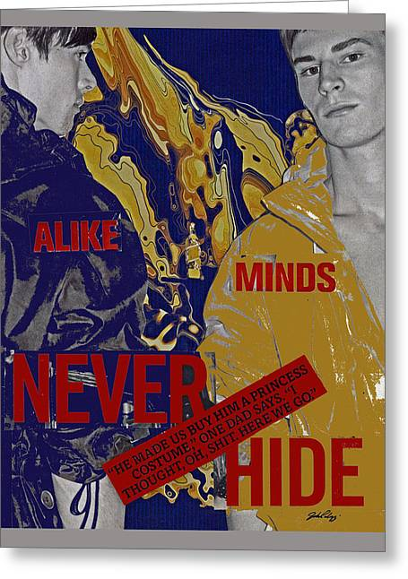 Never Hide Greeting Card by John Vincent Palozzi