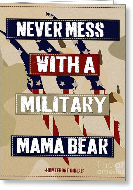 Never Mess With A Military Mama Bear Greeting Card by Gaby Juergens