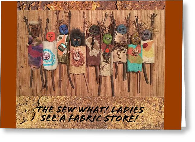 The Sew What Ladies See A Fabric Store Greeting Card by Jean Cross