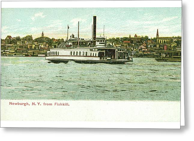Newburgh Steamers Ferrys And River - 24 Greeting Card