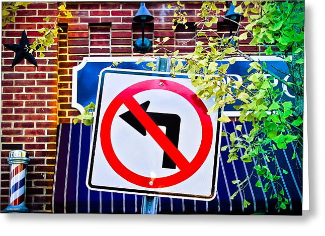 No Left Turn Greeting Card by Colleen Kammerer