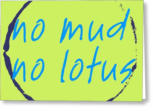 No Mud No Lotus Green Greeting Card by Julie Niemela
