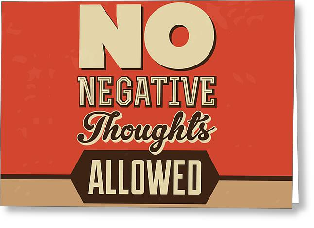 No Negative Thoughts Allowed Greeting Card by Naxart Studio