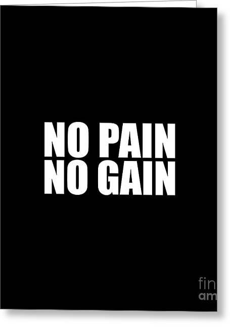 No Pain No Gain Greeting Card by Maria Christi