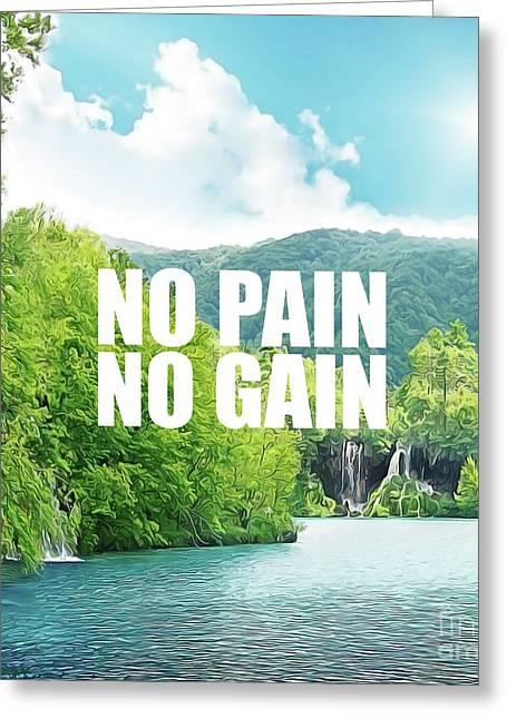 No Pain No Gain Greeting Card by Silva Lara