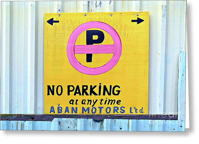 No Parking Greeting Card by Ethna Gillespie