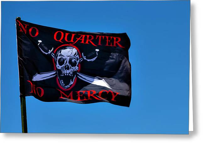 No Quarter No Mercy Greeting Card