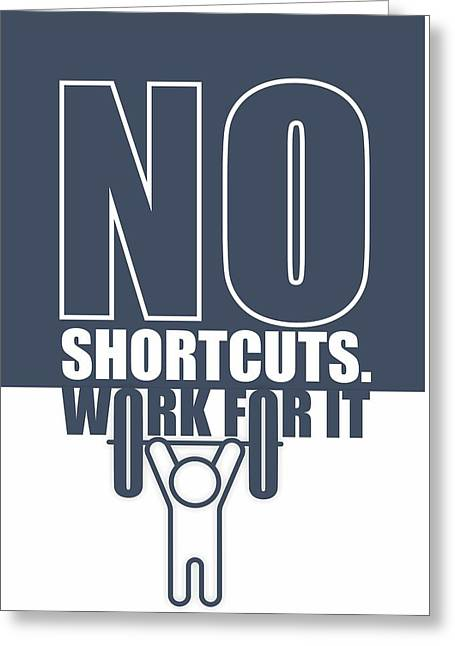 No Shortcuts Work For It Gym Motivational Quotes Poster Greeting Card by Lab No 4