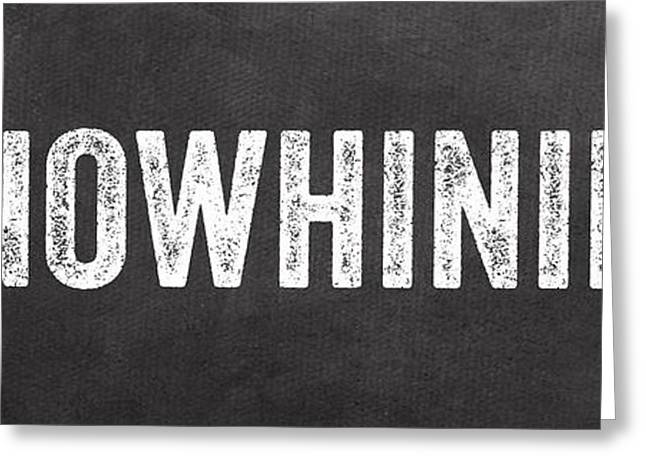 No Whining Hashtag Greeting Card by Linda Woods