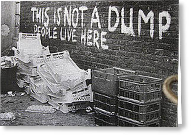 Not A Dump -thee Signs Of Thre Times Collection Greeting Card by Sign Of The Times Collection