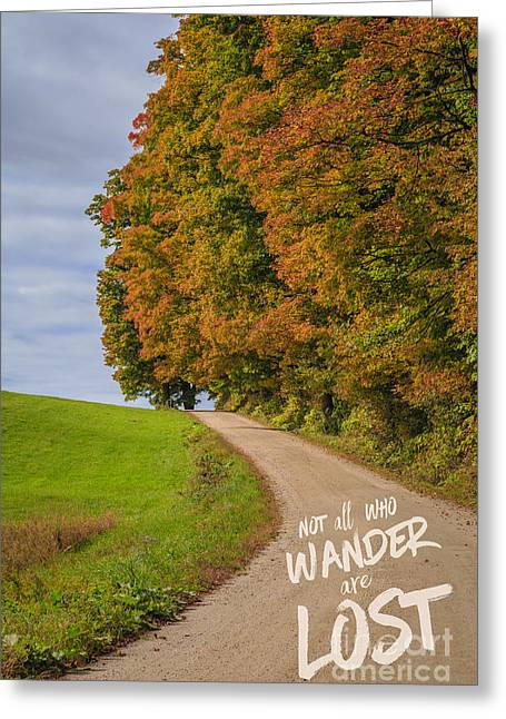 Not All Who Wander Are Lost Greeting Card by Edward Fielding