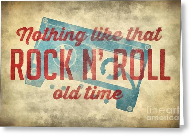 Nothing Like That Old Time Rock N Roll Wall Art 2 Greeting Card by Edward Fielding