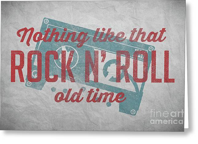 Nothing Like That Old Time Rock N Roll Wall Art 4 Greeting Card by Edward Fielding