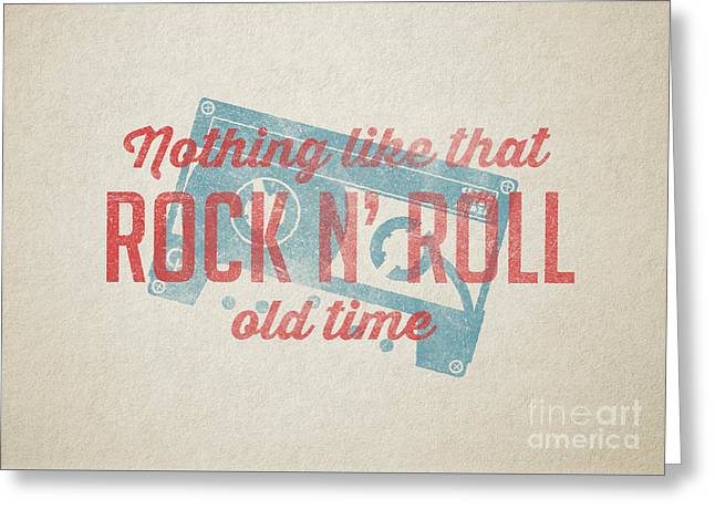 Nothing Like That Old Time Rock N Roll Wall Art Greeting Card