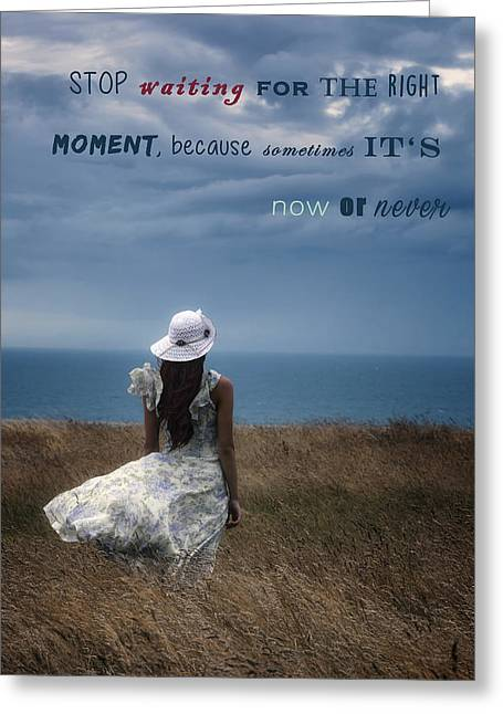 Now Or Never Greeting Card by Joana Kruse