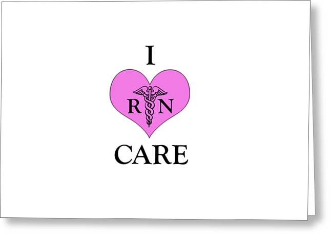 Nursing I Care -  Pink Greeting Card by Mark Kiver