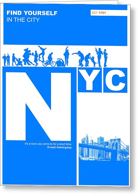 Nyc Find Yourself In The City Greeting Card by Naxart Studio